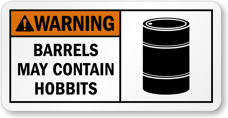 barrels-may-contain-hobbits-sign-s-6386
