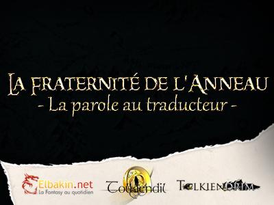 La Fraternité de l'Anneau : la parole au traducteur