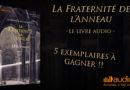 Concours : remportez la Fraternité de l'Anneau en livre audio
